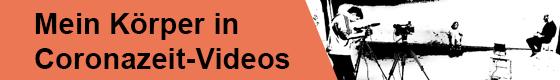 """Banner für Videoprojekt """"Mein Körper in Coronazeit"""" mit Schwarz/Weiß Bild, auf dem ein Kameramann zwei Personen im Interview filmt. Eine Person sitzt im Rollstuhl."""